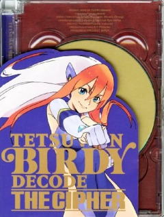Могучая Берди OVA-2, Tetsuwan Birdy Decode: The Cipher, Tetsuwan Birdy Decode - The Cipher, Tetsuwan Birdy Decode The Cipher