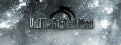 Until The End: Death March