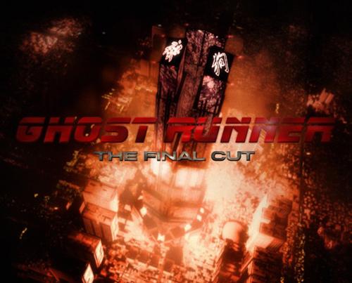 Ghost Runner - The Final Cut