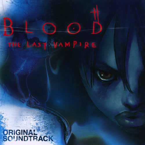 Blood: The Last Vampire Original Soundtrack